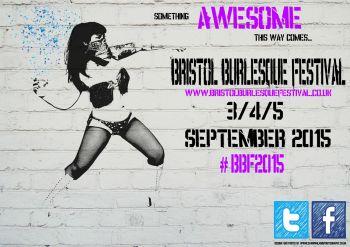 Bristol Burlesque Festival 2015 September 3-4-5